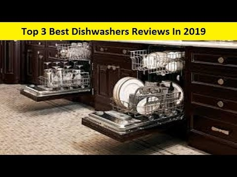 Best Dishwashers 2020.Top 3 Best Dishwashers Reviews In 2020 Youtube