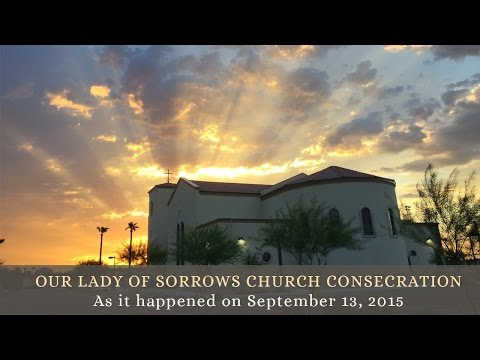 Our Lady of Sorrows Church Consecration - SSPX - Phoenix, AZ