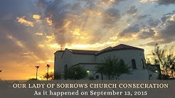 Our Lady of Sorrows Church Consecration - SSPX - Phoenix, AZ