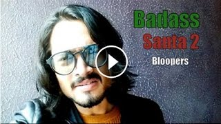 BB Ki Vines-   Badass Santa- Part 2   BLOOPERS
