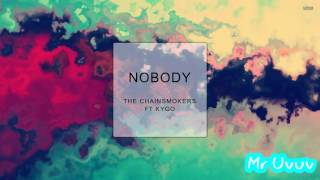 The Chainsmokers & Kygo - Nobody (Unreleased 2018)