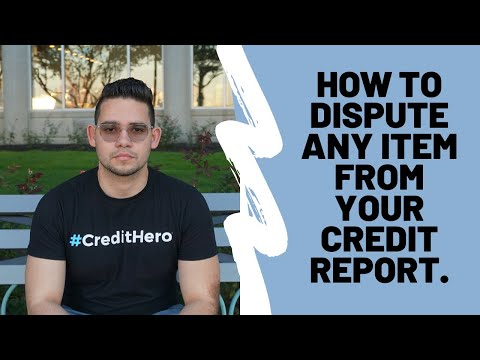 How to Dispute Any Item From Your Credit Report.