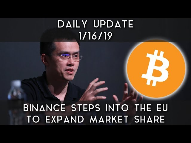 Daily Update (1/16/19)   Binance steps into the EU to expand market share