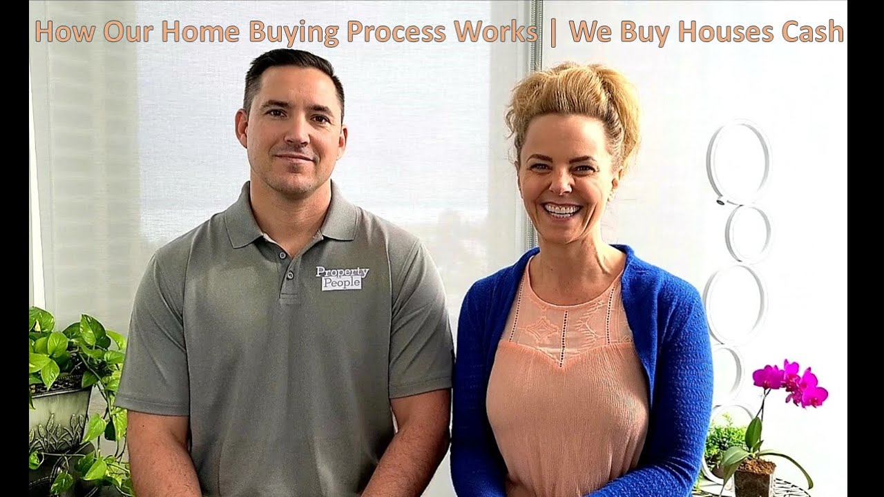 How Our Home Buying Process Works   Property People   We Buy Houses Cash