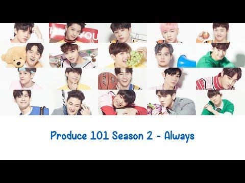 Always Produce 101 Season 2 Lyrics [ENG+ROM]