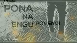 Pogathadi En Penney Pona Naa Engu Povendi Song Lyrics