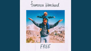 Provided to YouTube by Virtual Label LLC Free · Francesca Blanchard...