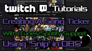 Creating an iTunes/Spotify 'Song Playing' Ticker with OBS | Twitch Tutorials