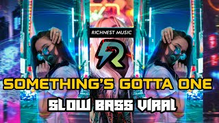 DJ SOMETHING'S GOTTA GIVE - SLOW FULL BASS ANGKLUNG TIKTOK PALING SANTUY (Akka Production)