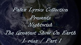 Nightwish – The Greatest Show On Earth 2/1 magyar fordítás / Lyrics by palex