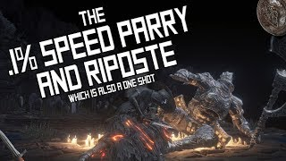 The .1% Speed Parry and Riposte - Dark Souls 3