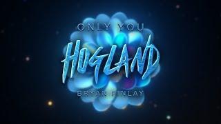 Baixar Hogland - Only You (Lyrics) ft. Bryan Finlay