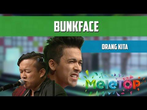 Bunkface - Orang Kita - Persembahan LIVE MeleTOP - MeleTOP Episod 216 [20.12.2016]