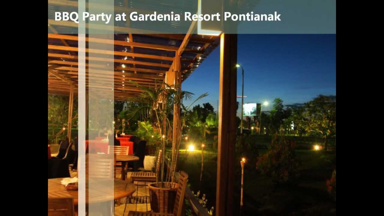 Bbq Dinner Party Gardenia Resort And Spa Pontianak Youtube