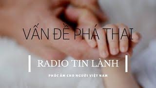 Radio Tin Lành - Vấn Đề Phá Thai