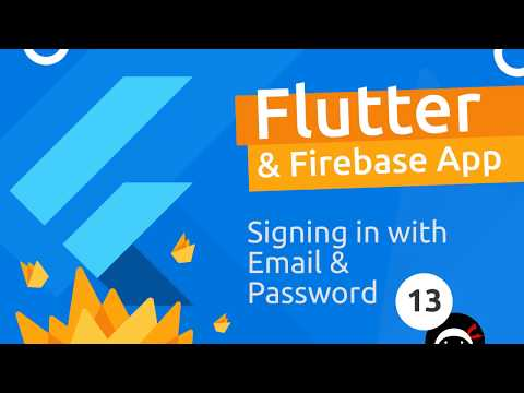 Flutter & Firebase App Tutorial #13 - Sign in With Email & Password