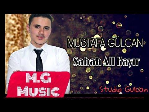 Mustafa Gülcan - Sabah All Hayır [Official Lyric Video] /أجمل أغنية تركية مصطفى كولجان -صباح الخير