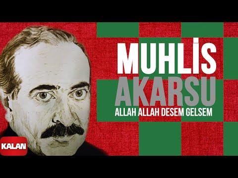 Muhlis Akarsu - Allah Allah Desem Gelsem - [ Ya Dost Ya Dost © 1994 Kalan Müzik ]