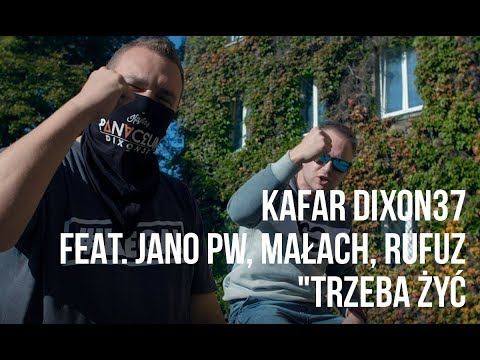 Kafar Dixon37 feat. Jano PW, Małach, Rufuz - Trzeba Żyć scratch DJ Gondek, prod. PSR