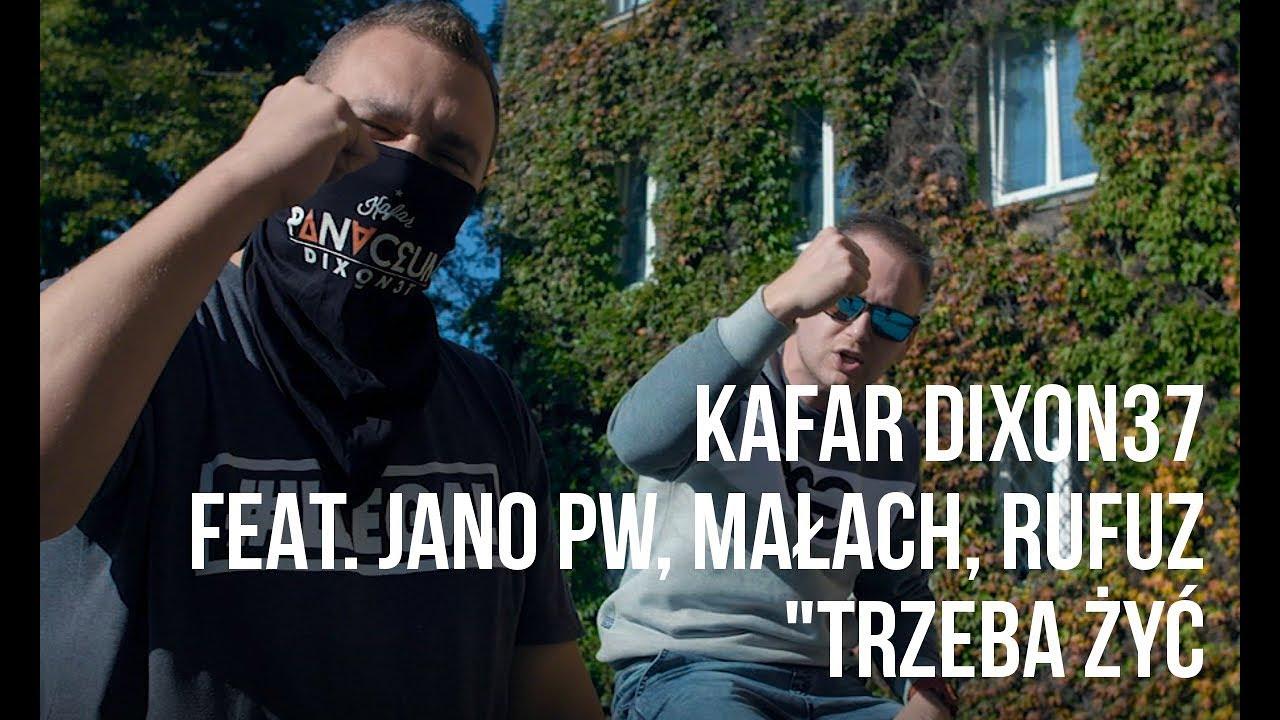 Kafar Dixon37 feat. Jano PW, Małach, Rufuz – Trzeba Żyć scratch DJ Gondek, prod. PSR