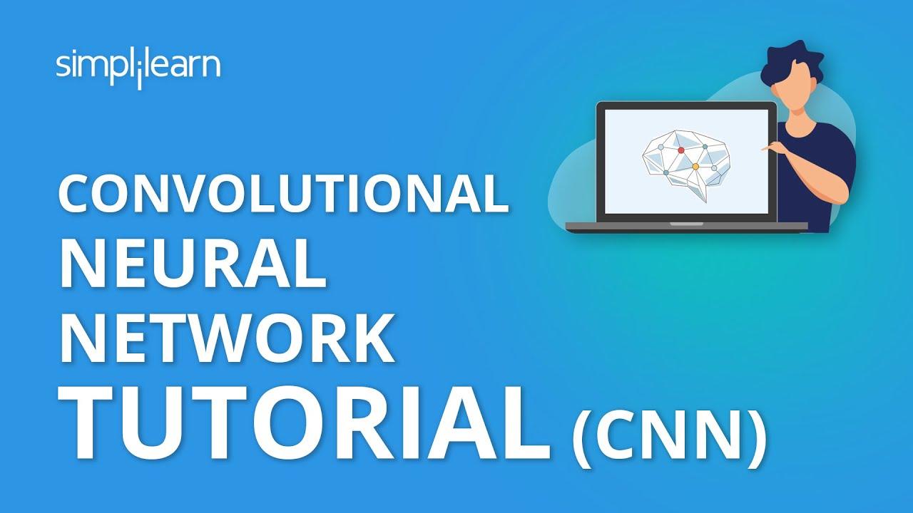 Convolutional Neural Network Tutorial (CNN)   How CNN Works