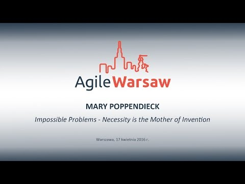 2016.04.17 (#111) – Mary Poppendieck: Impossible Problems - Necessity is the Mother of Invention