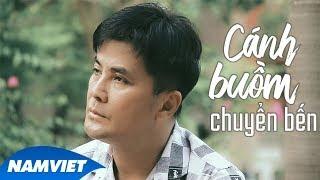 Cánh Buồm Chuyển Bến - Chế Thanh (Dòng Nhạc Việt 34)
