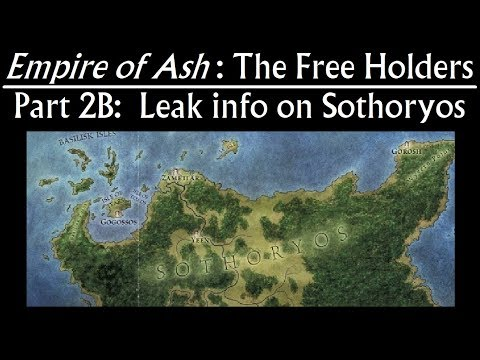 Empire of Ash: Free Holders part 2B - Sothoryos leak info (Valyria prequel, Game of Thrones)