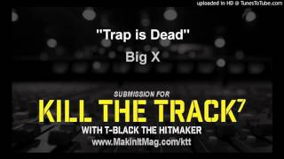 Download Big X - Trap is Dead MP3 song and Music Video