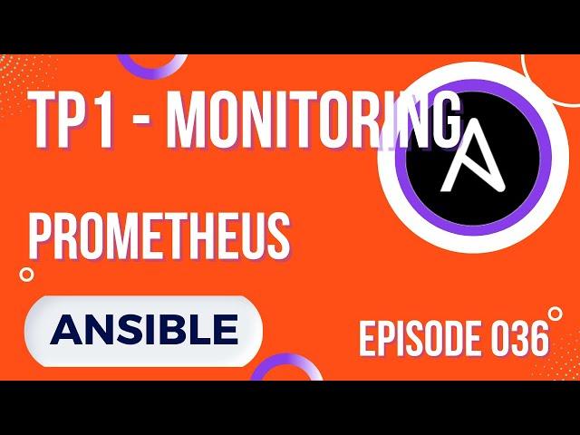 ANSIBLE - 36. EX. MONITORING : INSTALLATION PROMETHEUS