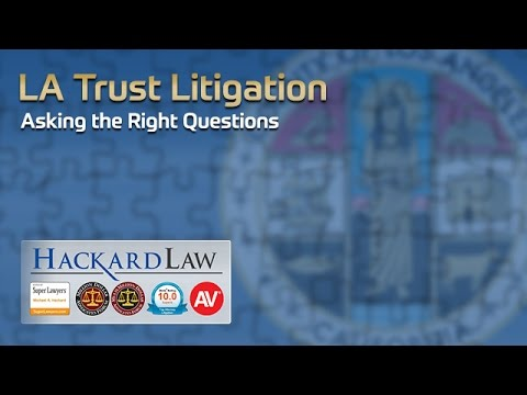 Los Angeles Trust Litigation Attorney | Asking the Right Questions