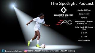 The Spotlight Podcast  - Sherina McKinley Prestonwood Christian Academy HS Plano, TX