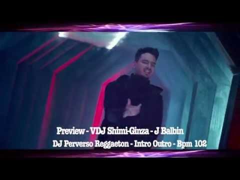 Preview VDJ Shimi Ginza   J Balbin   Dj Perverso   Reggaeton   Intro Outro   Bpm 102