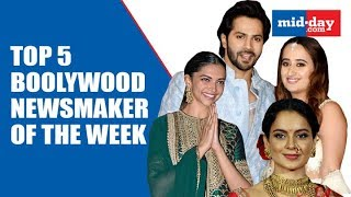 Top 5 Bollywood News Makers of The Week