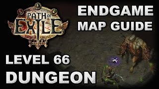 Path of Exile: Dungeon (Unidentified), Level 66 Endgame Map Guide & Commentary (Nemesis)