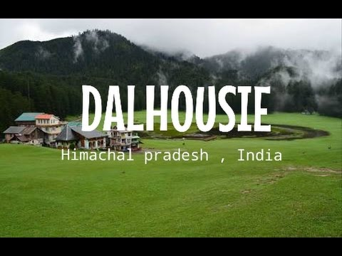 Tour  Dalhousie | Travel Guide | Himachal Pradesh, India Trip