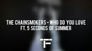 [TRADUCTION FRANÇAISE] The Chainsmokers Who Do You Love ft. 5 Seconds of Summer