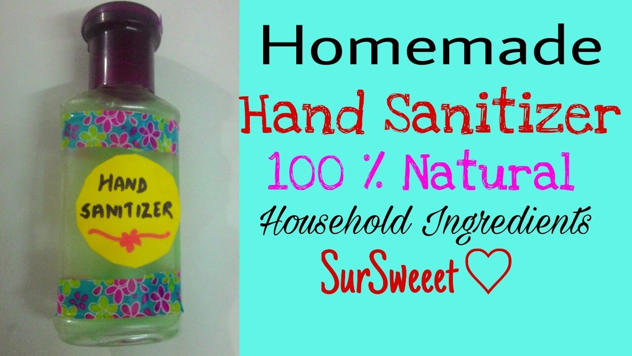 Homemade Handsanitizer 100 Natural घर म बन य