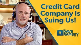 Credit Card Company Is Suing Us!