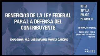 Cadefi - Beneficios de la ley Federal para la Defensa del Contribuyente - 23 mayo 2018