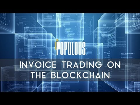 POPULOUS   Invoice trading on the blockchain