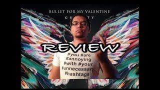 Bullet For My Valentine - Gravity (2018) Album Review