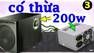 Tự chế nguồn xung cho amply độ từ nguồn máy tính, amplifier power supply ATX