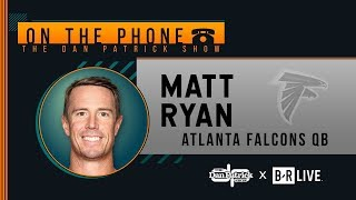 Falcons QB Matt Ryan Talks Eli Manning, Best NFL QBs & More with Dan Patrick | Full Interview