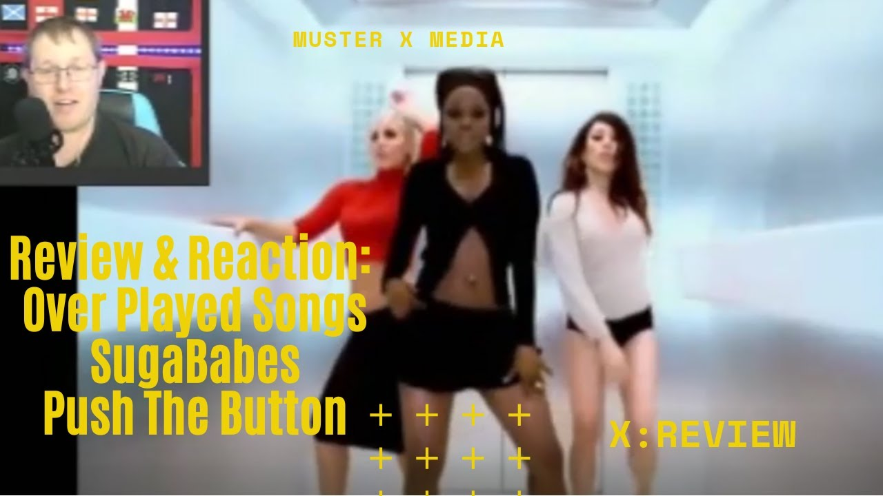 Review and Reaction: Over Played Songs -  Sugababes Push The Button