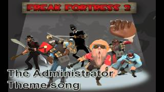 Repeat youtube video TF2 - Freak Fortress - The Administrator Theme Song
