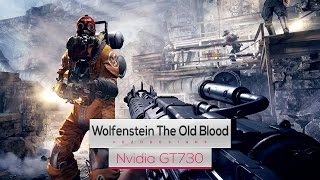 Wolfenstein The Old Blood on Intel Core 2 Quad Q8400 & Nvidia GT730