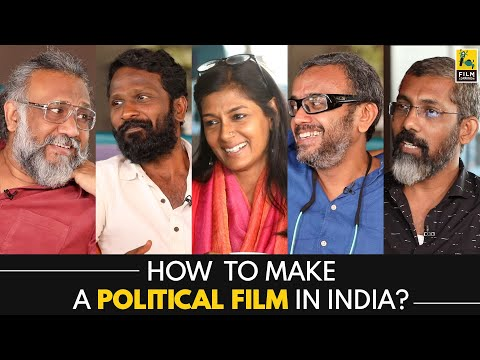How To Make A Political Film In India? | Political Directors Adda | Anupama Chopra | Film Companion