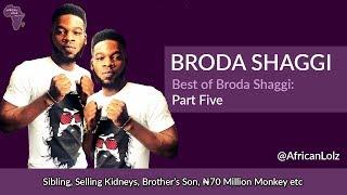 Broda Shaggi - Nigerian Comedian - ₦70 Million Monkey etc - Funny Naija Clips Pt 5