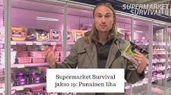 Supermarket Survival osa 19: Punainen liha